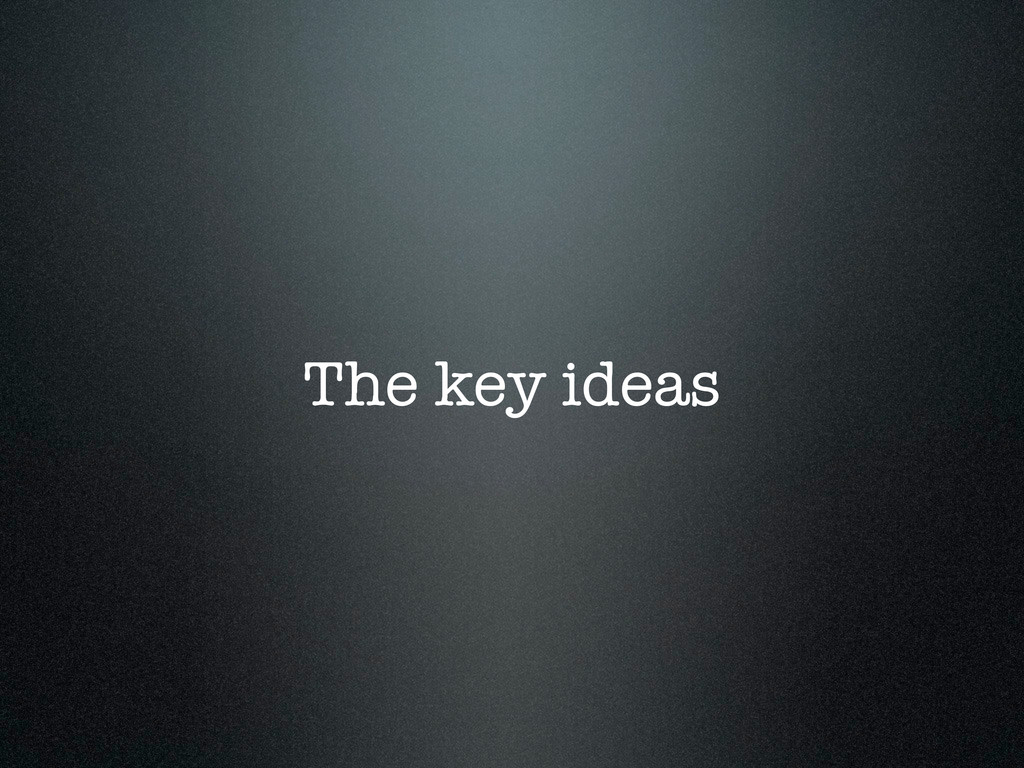 The key ideas