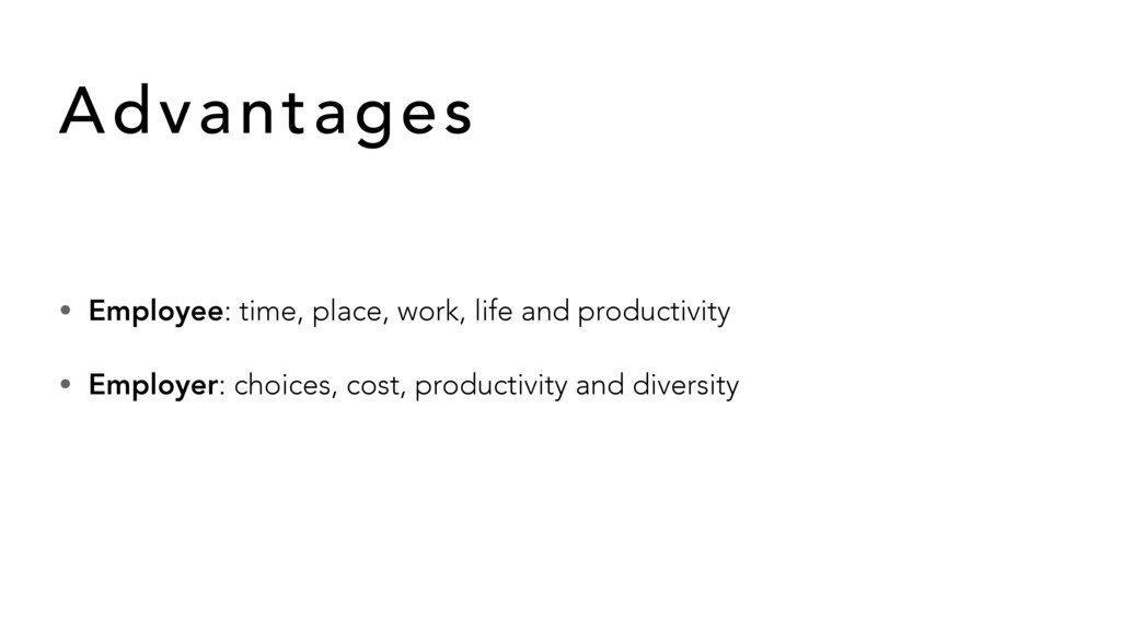 • Employee: time, place, work, life and product...