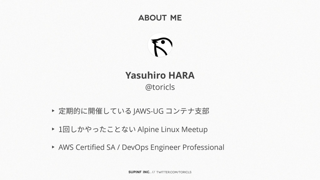SUPINF Inc. // twitter.com/toricls About Me Yas...