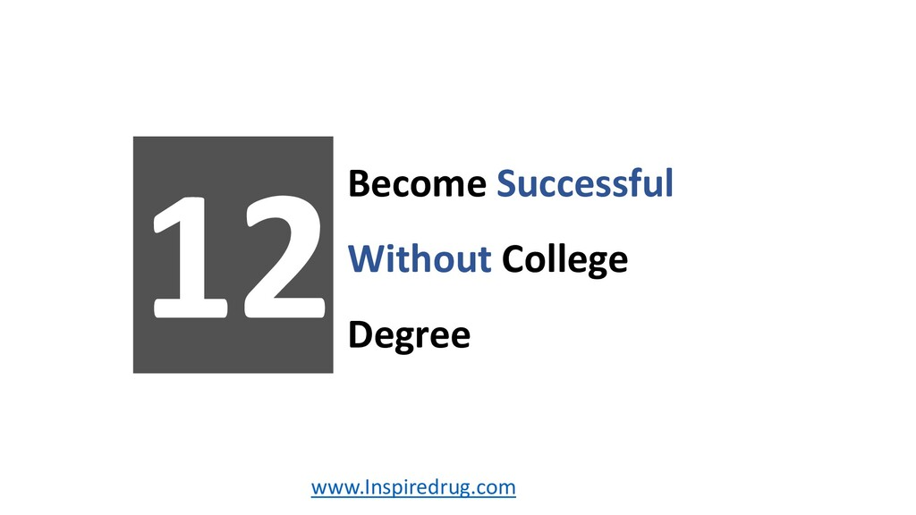 Become Successful Without College Degree 12 www...