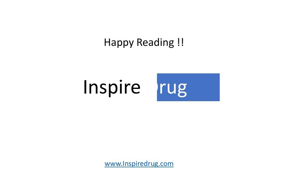 www.Inspiredrug.com Happy Reading !! Inspire Dr...