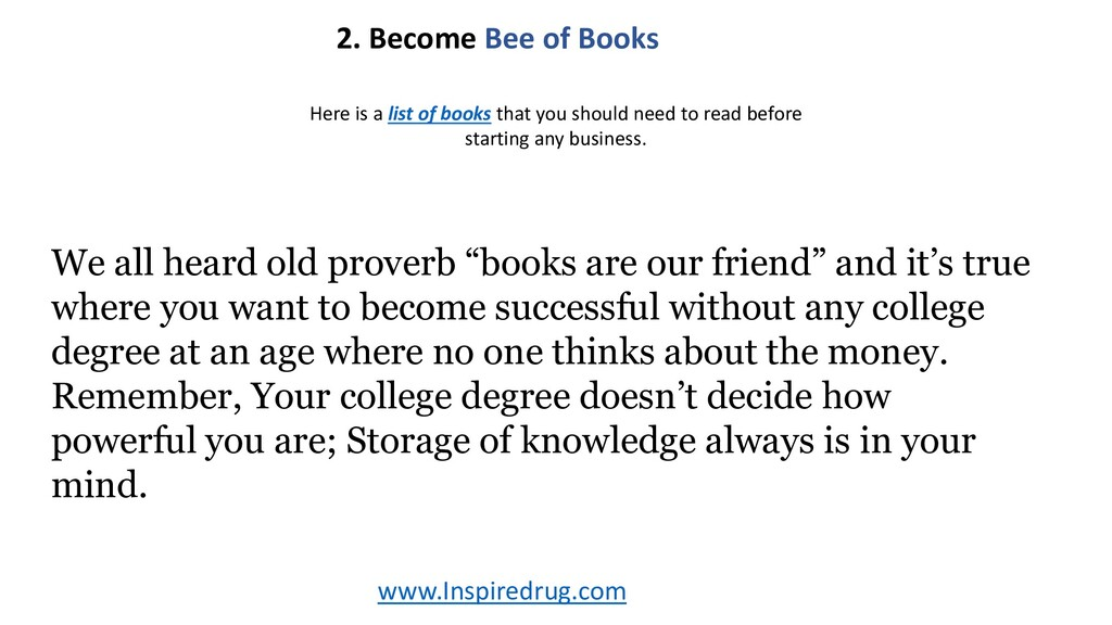 www.Inspiredrug.com 2. Become Bee of Books We a...