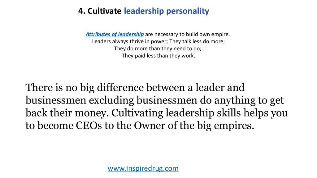 www.Inspiredrug.com 4. Cultivate leadership per...