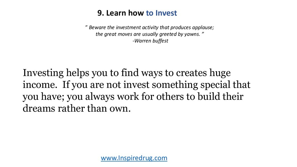"""www.Inspiredrug.com 9. Learn how to Invest """" Be..."""