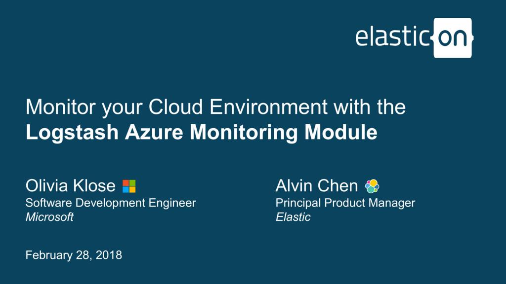 February 28, 2018 Monitor your Cloud Environmen...