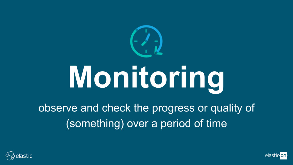 Monitoring observe and check the progress or qu...