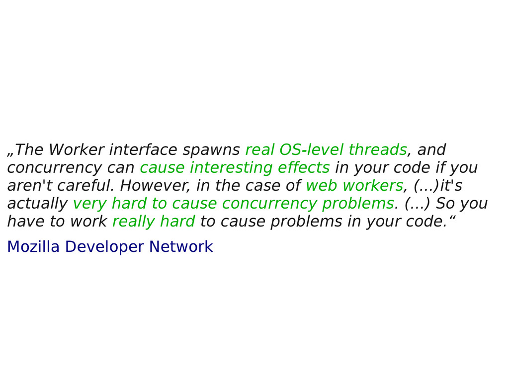 """""""The Worker interface spawns real OS-level thre..."""