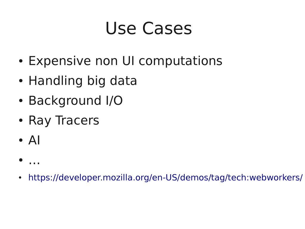 Use Cases ● Expensive non UI computations ● Han...