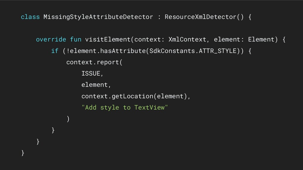 class MissingStyleAttributeDetector : ResourceX...