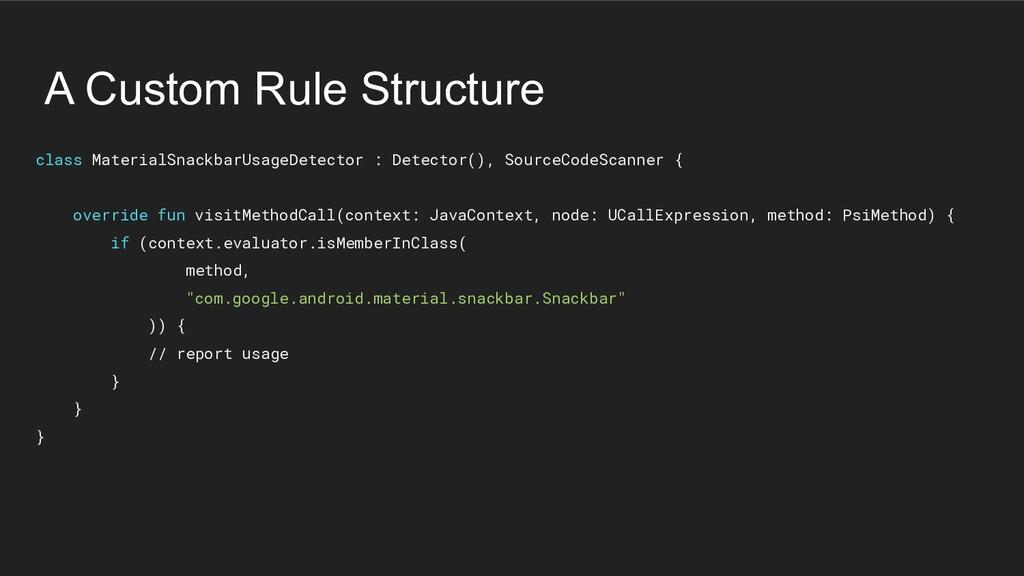 A Custom Rule Structure class MaterialSnackbarU...