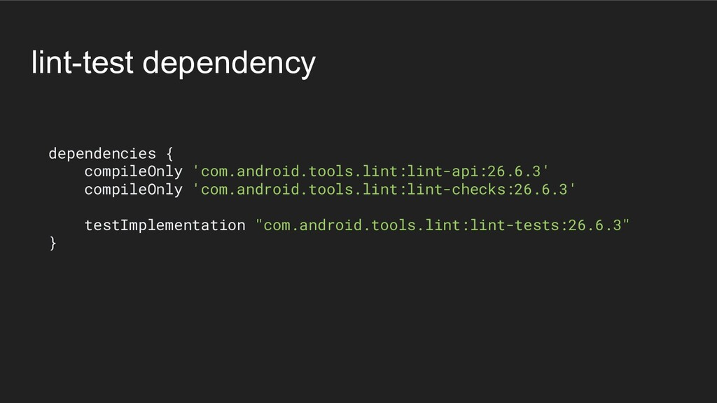 lint-test dependency dependencies { compileOnly...