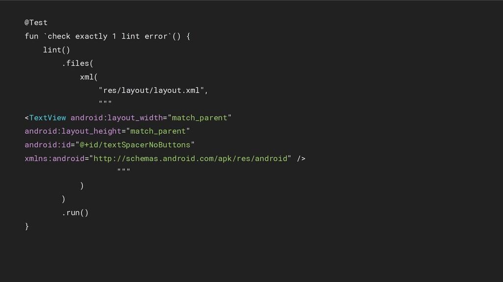 @Test fun `check exactly 1 lint error`() { lint...