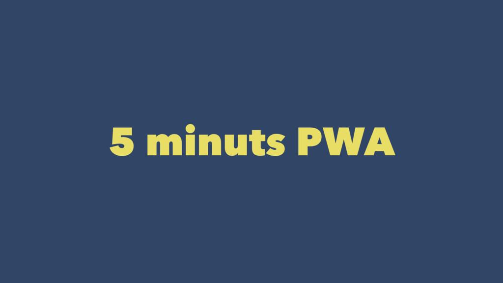 5 minuts PWA