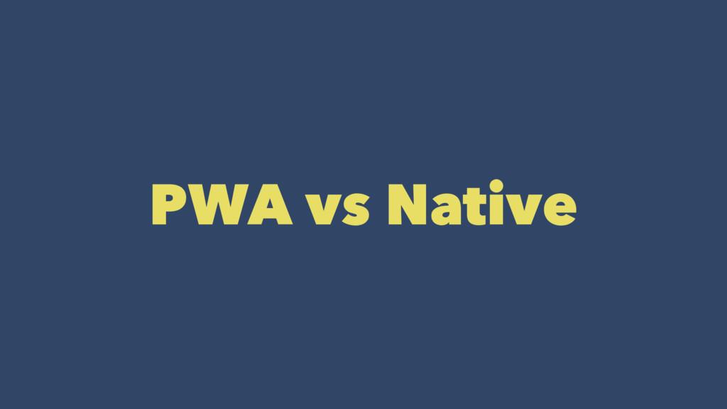 PWA vs Native