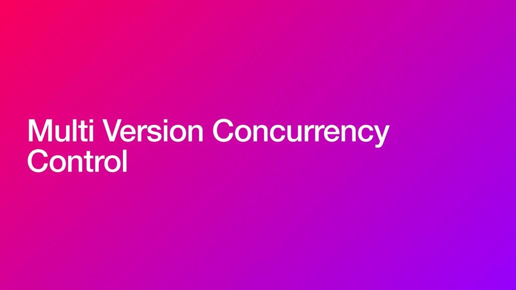 Multi Version Concurrency Control