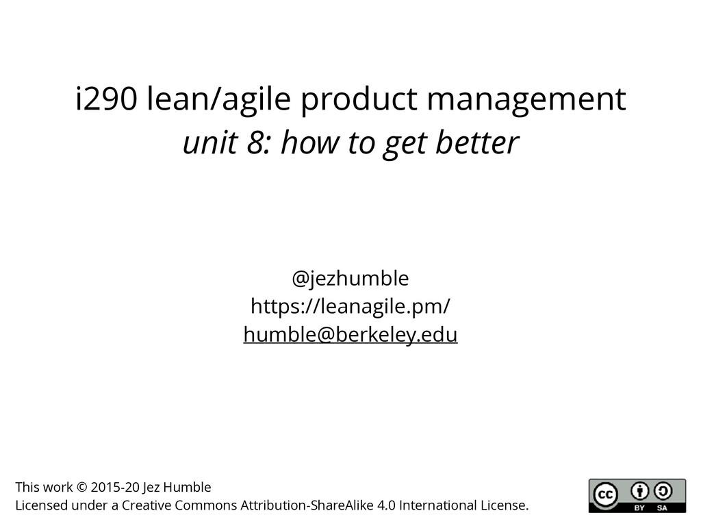 i290 lean/agile product management unit 8: how ...