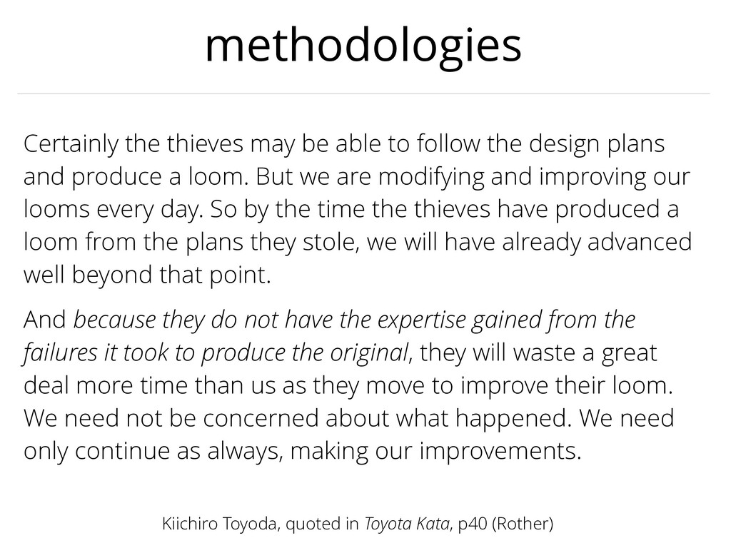 methodologies Kiichiro Toyoda, quoted in Toyota...