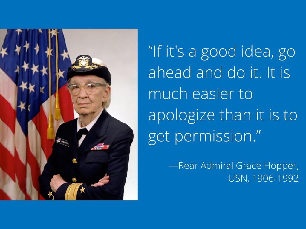 """If it's a good idea, go ahead and do it. It is..."