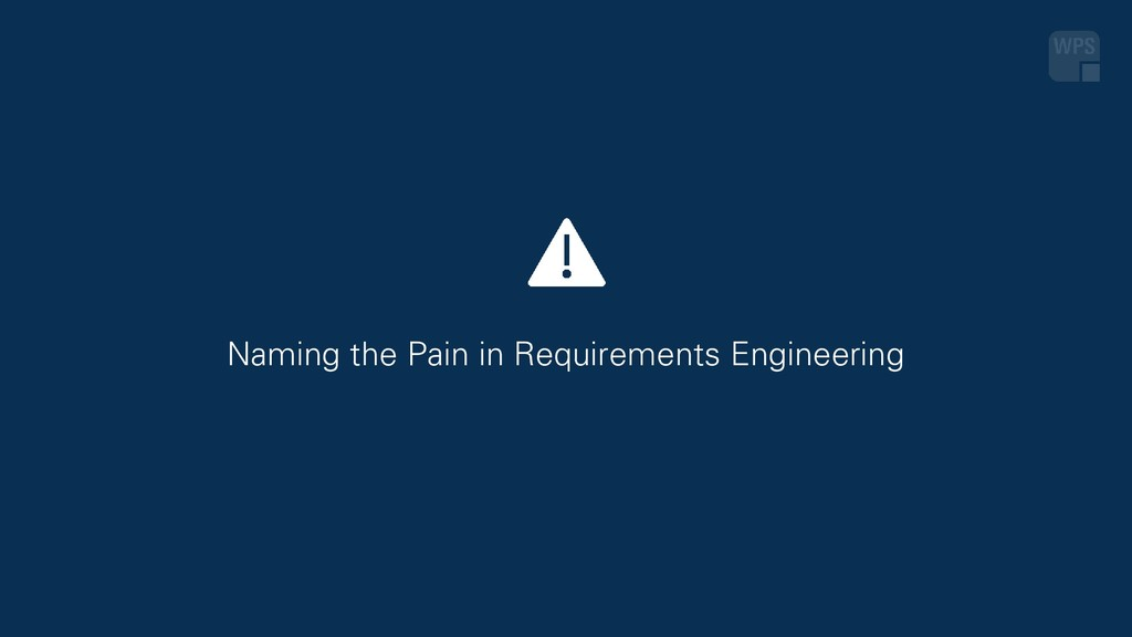 Naming the Pain in Requirements Engineering