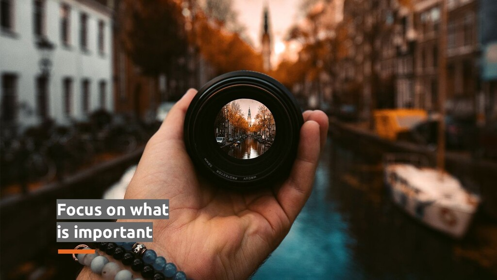 Focus on what is important