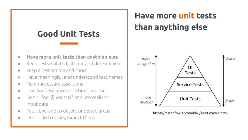 Good Unit Tests ● Have more unit tests than any...
