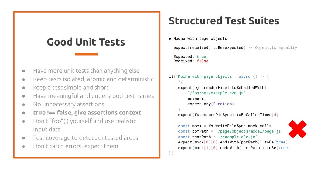 Good Unit Tests ● ● ● ● ● ● true !== false, giv...