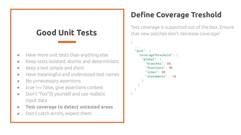 Good Unit Tests ● ● ● ● ● ● ● ● Test coverage t...