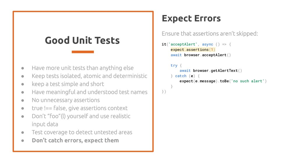 Good Unit Tests ● ● ● ● ● ● ● ● ● Don't catch e...