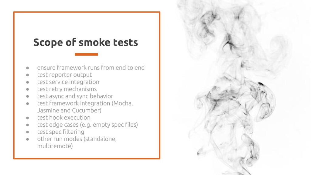 Scope of smoke tests ● ● ● ● ● ● ● ● ● ●