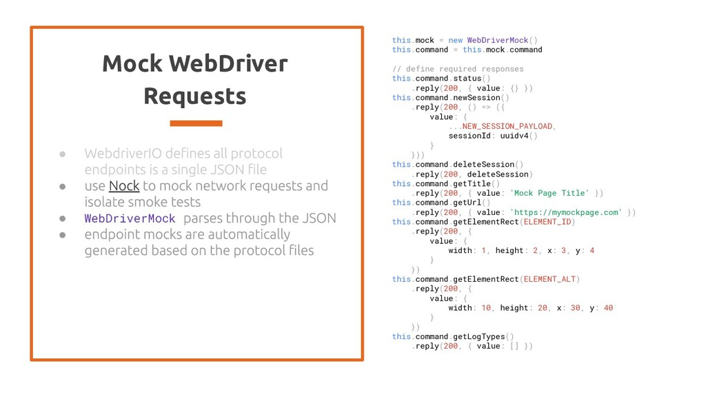 Mock WebDriver Requests this.mock = new WebDriv...