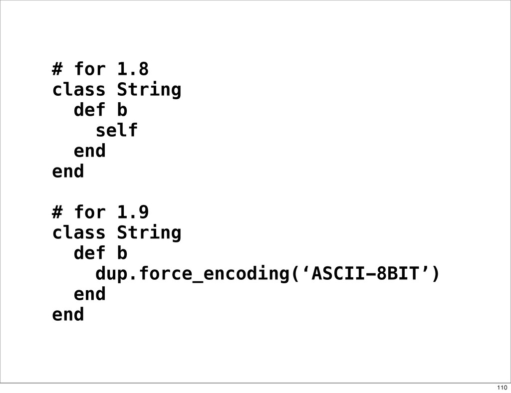 # for 1.8 class String def b self end end # for...