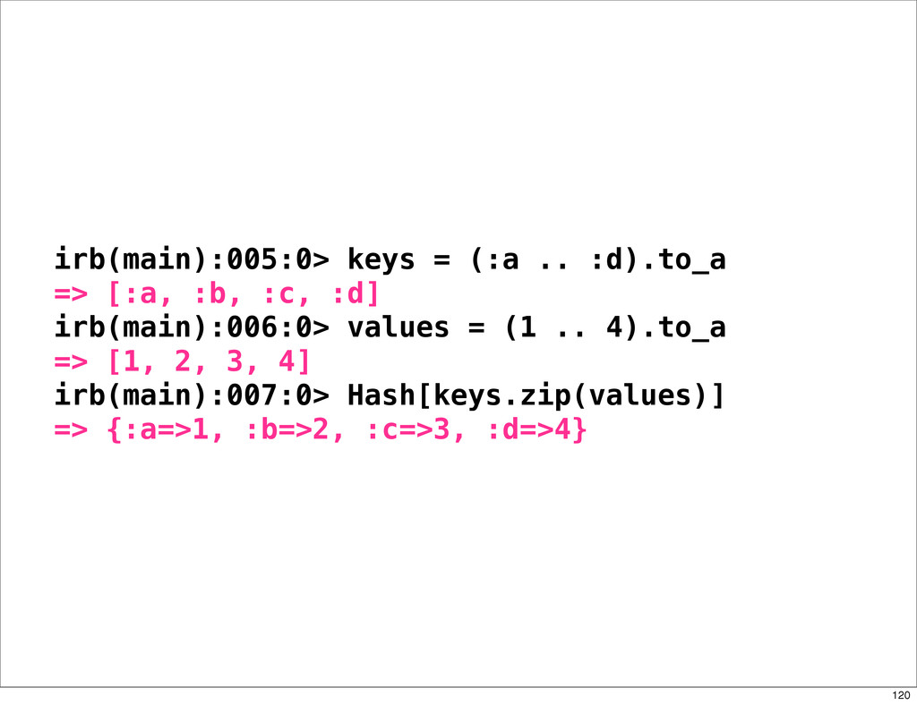 irb(main):005:0> keys = (:a .. :d).to_a => [:a,...