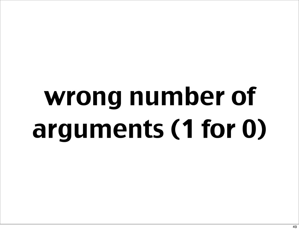 wrong number of arguments (1 for 0) 49