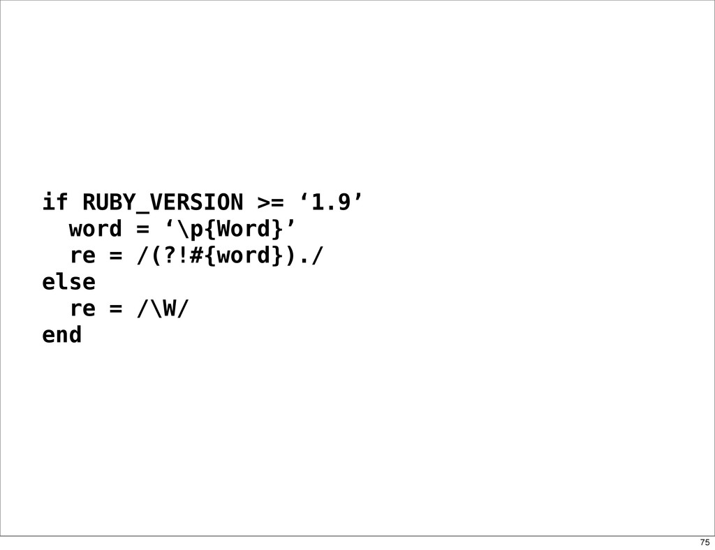 if RUBY_VERSION >= '1.9' word = '\p{Word}' re =...