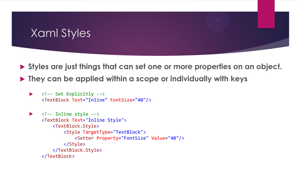 Xaml Styles  Styles are just things that can s...