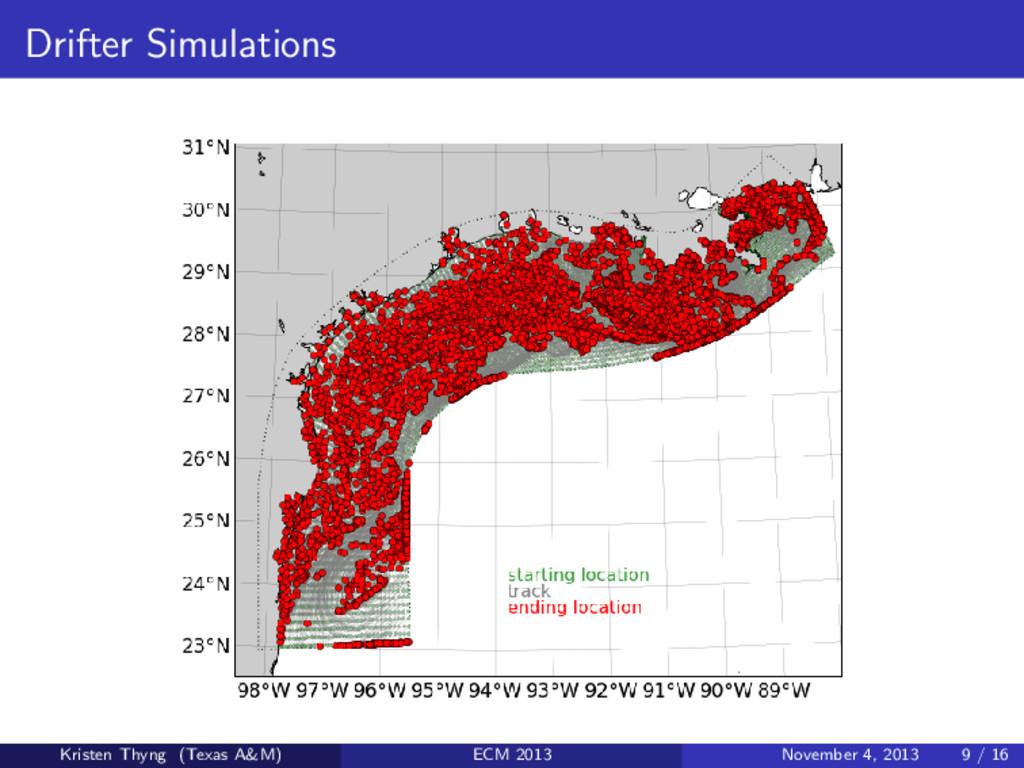 Drifter Simulations Kristen Thyng (Texas A&M) E...