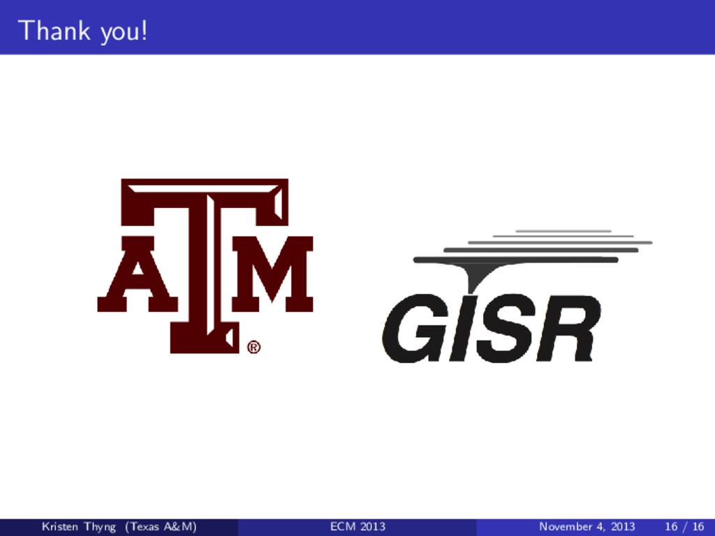 Thank you! Kristen Thyng (Texas A&M) ECM 2013 N...