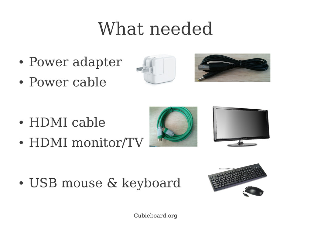 Cubieboard.org What needed ● Power adapter ● Po...
