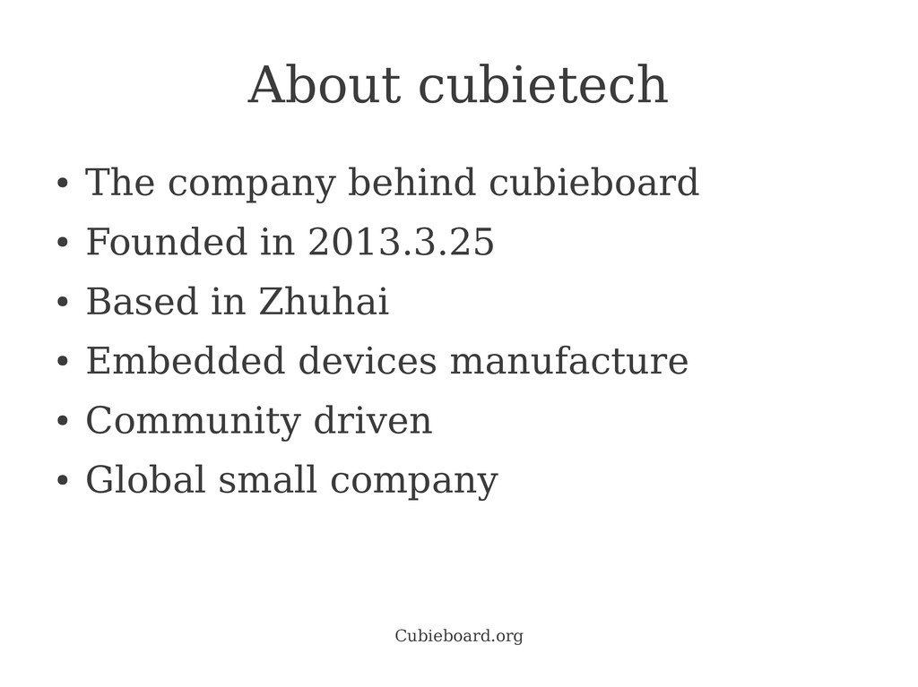 Cubieboard.org About cubietech ● The company be...