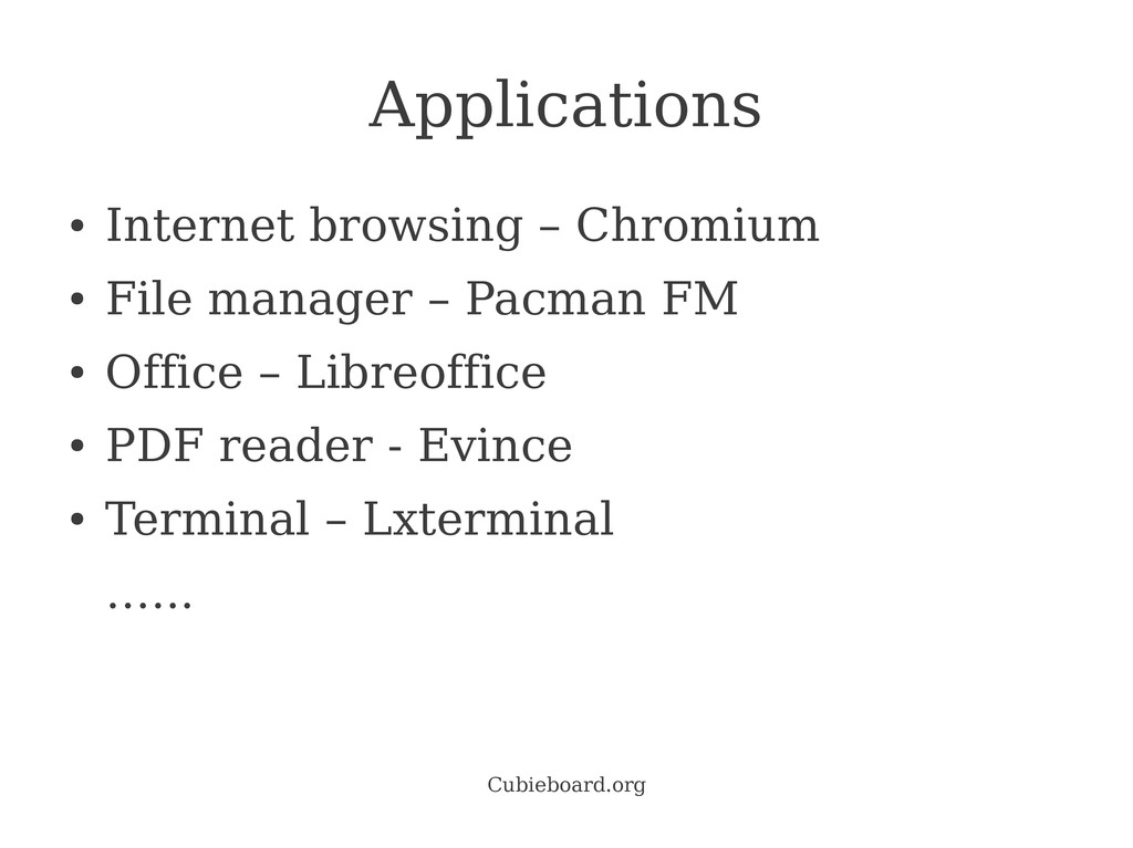 Cubieboard.org Applications ● Internet browsing...