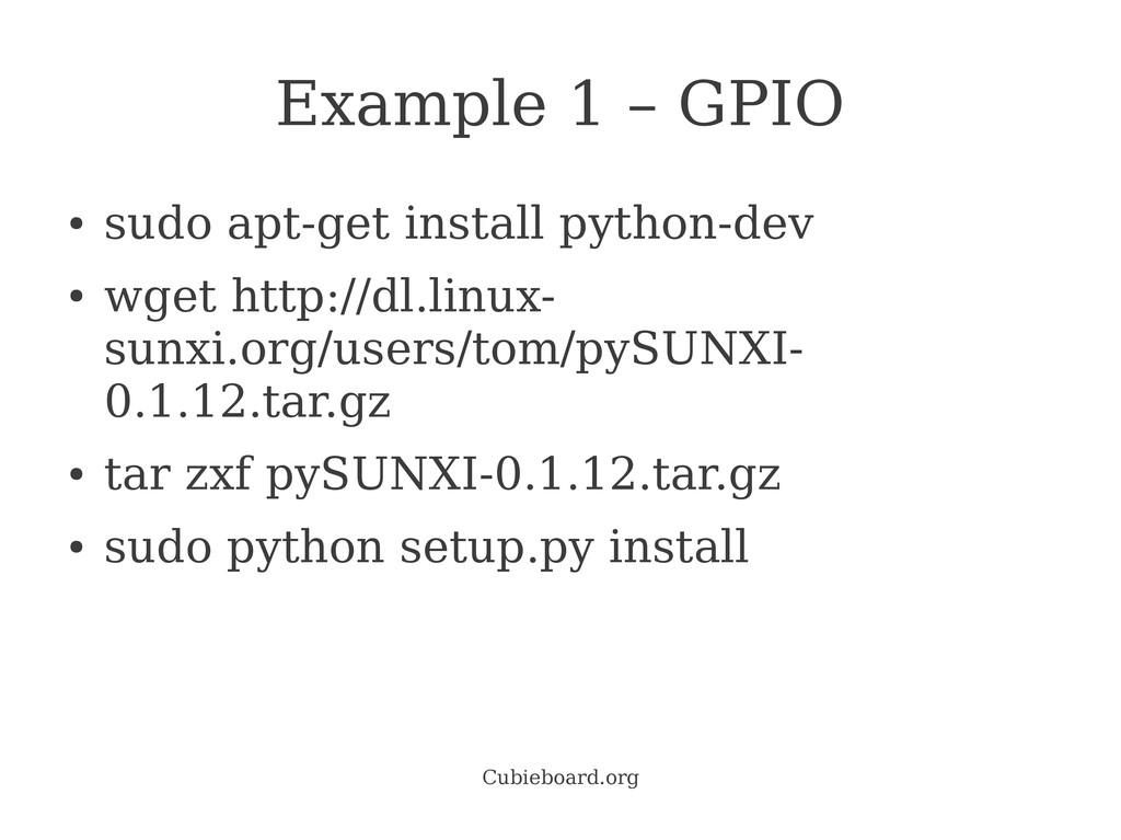 Cubieboard.org Example 1 – GPIO ● sudo apt-get ...