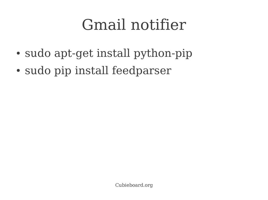 Cubieboard.org Gmail notifier ● sudo apt-get in...