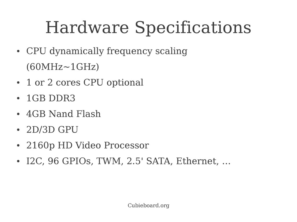 Cubieboard.org Hardware Specifications ● CPU dy...