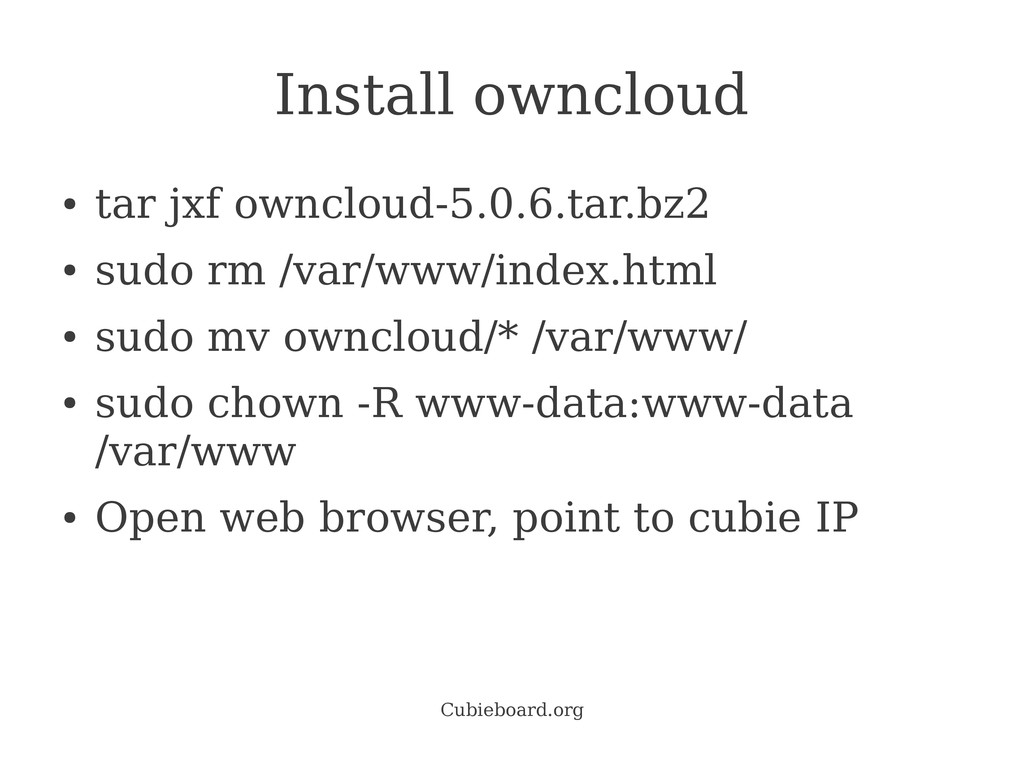 Cubieboard.org Install owncloud ● tar jxf owncl...