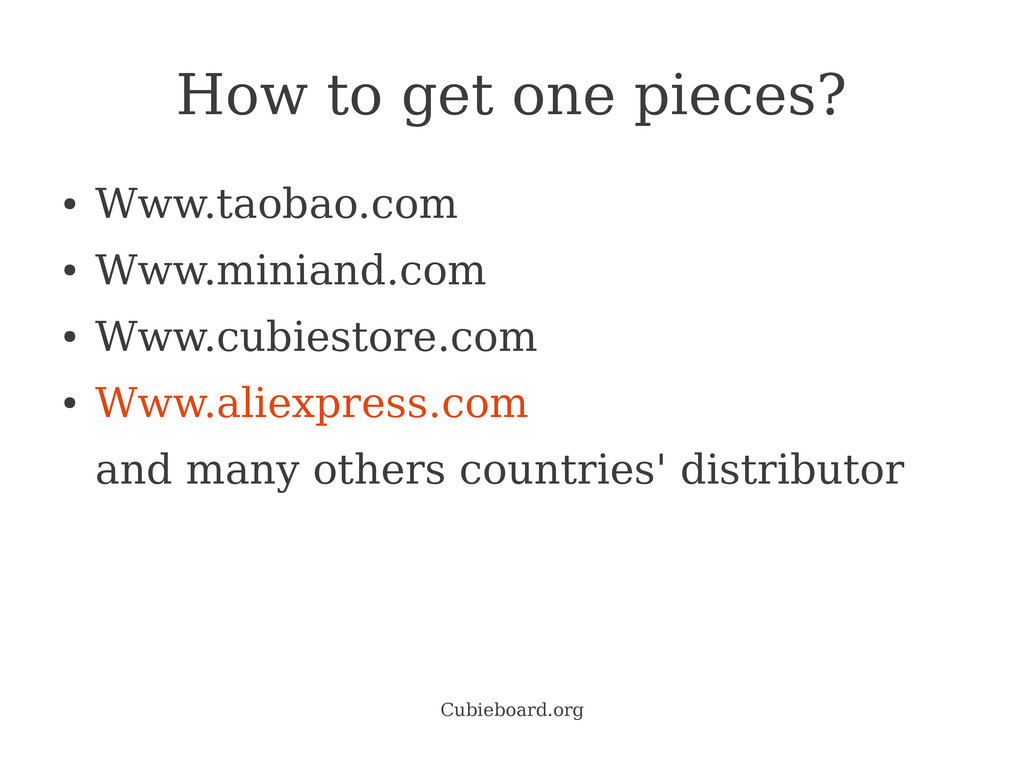 Cubieboard.org How to get one pieces? ● Www.tao...