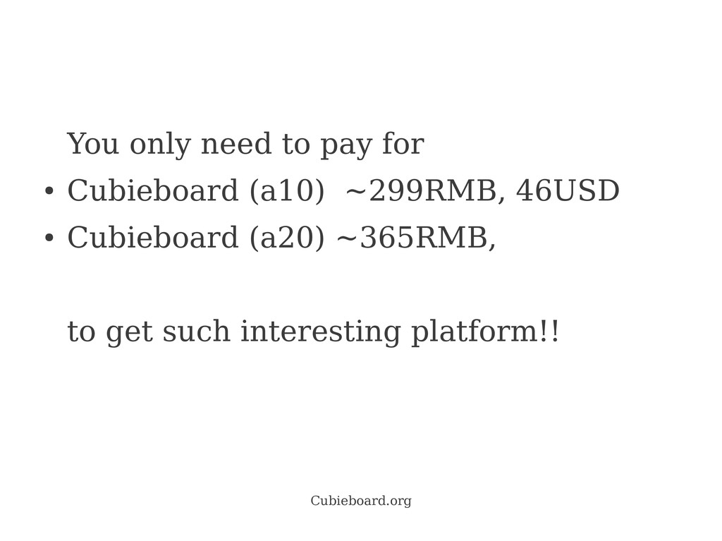 Cubieboard.org You only need to pay for ● Cubie...
