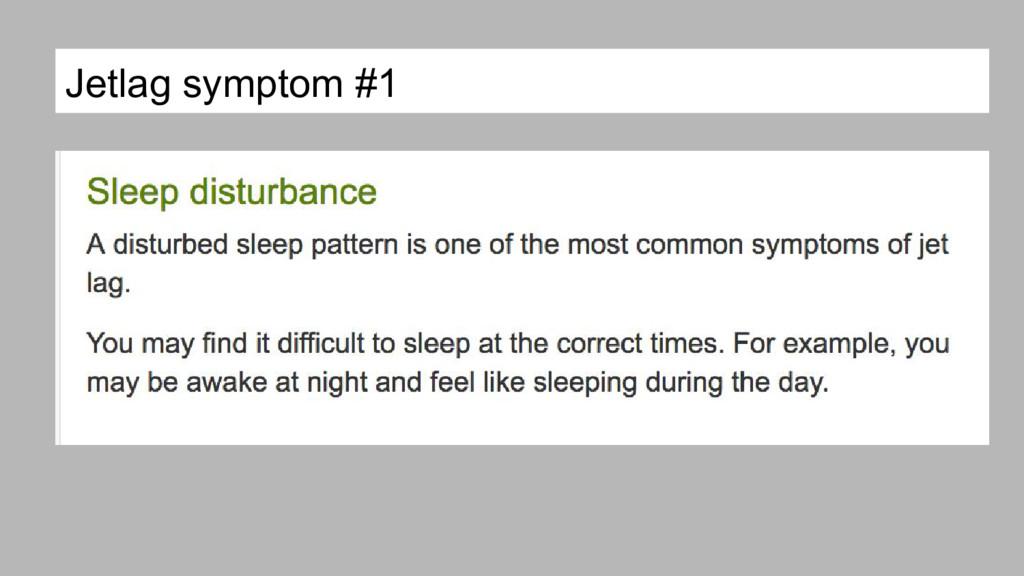Jetlag symptom #1