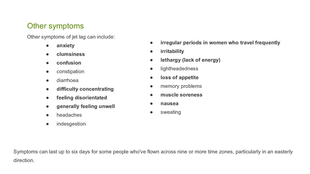 Other symptoms Other symptoms of jet lag can in...
