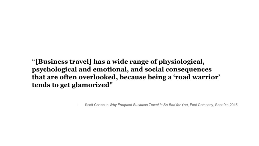 """""""[Business travel] has a wide range of physiolo..."""