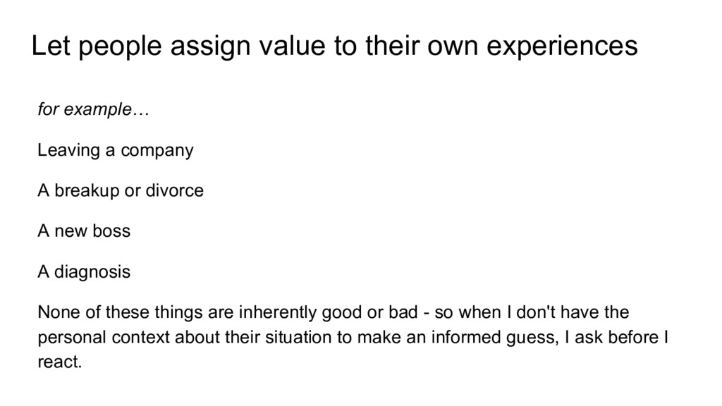 Let people assign value to their own experience...